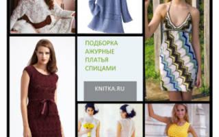 Вязаные платья спицами для женщин и девочек — летние, ажурные